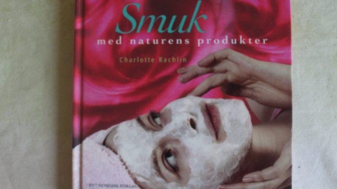 Smuk med naturens produkter forfatter Charlotte Rachlin